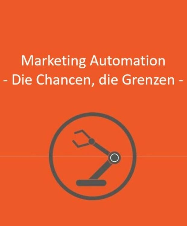 Marketing Automation: Die Chancen, die Grenzen