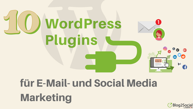 10 Wordpress-Plugins für E-Mail- und Social-Media-Marketing