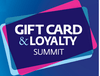 Gift Card & Loyalty Summit